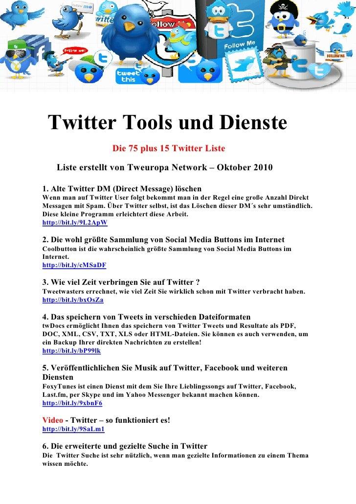 Twitter Tools und Dienste                        Die 75 plus 15 Twitter Liste      Liste erstellt von Tweuropa Network – O...