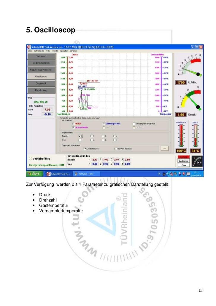 5. OscilloscopZur Verfügung werden bis 4 Parameter zu grafischen Darstellung gestellt:   •   Druck   •   Drehzahl   •   Ga...
