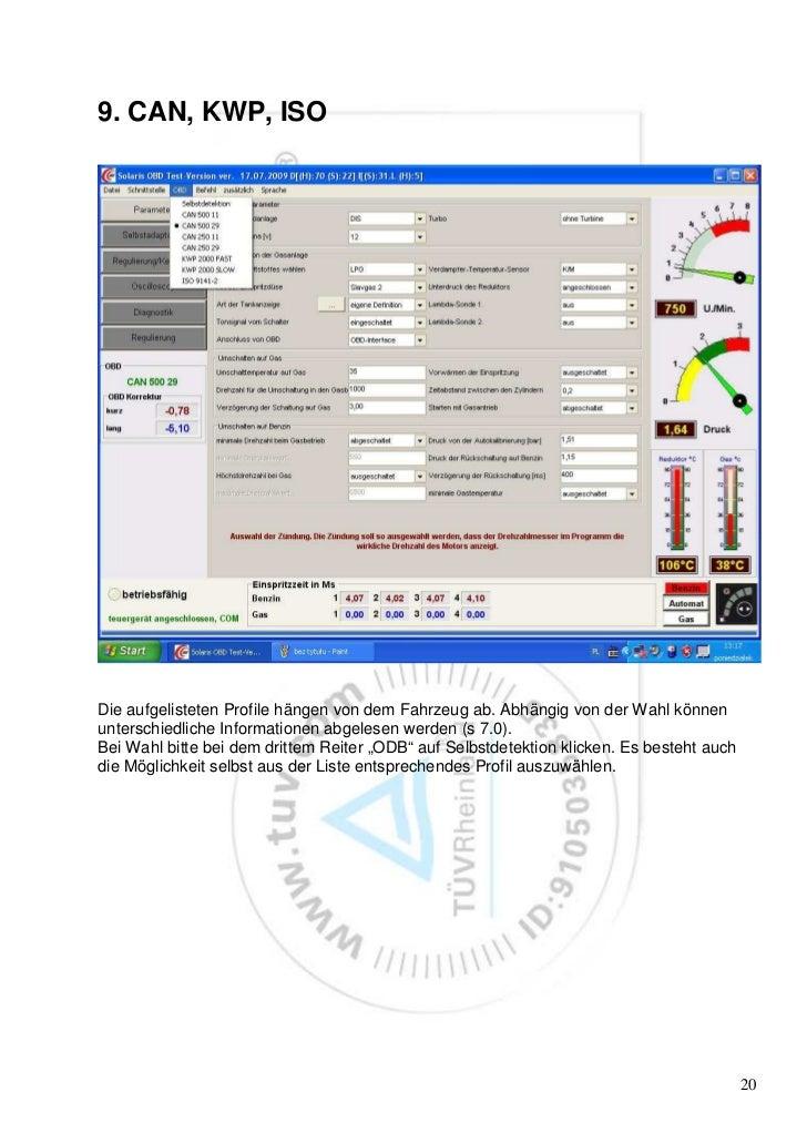9. CAN, KWP, ISODie aufgelisteten Profile hängen von dem Fahrzeug ab. Abhängig von der Wahl könnenunterschiedliche Informa...