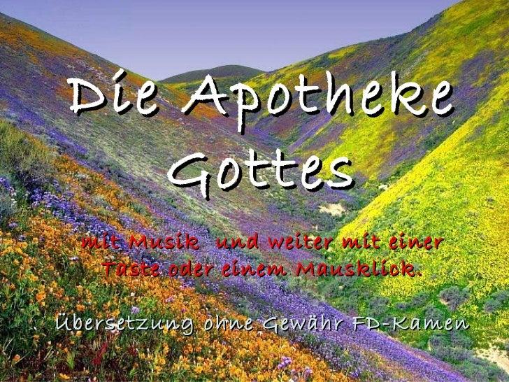 Die Apotheke   Gottes  mit Musik und weiter mit einer   Taste oder einem Mausklick.Übersetzung ohne Gewähr FD-Kamen