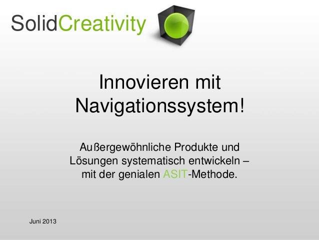 SolidCreativity Innovieren mit Navigationssystem! Außergewöhnliche Produkte und Lösungen systematisch entwickeln – mit der...