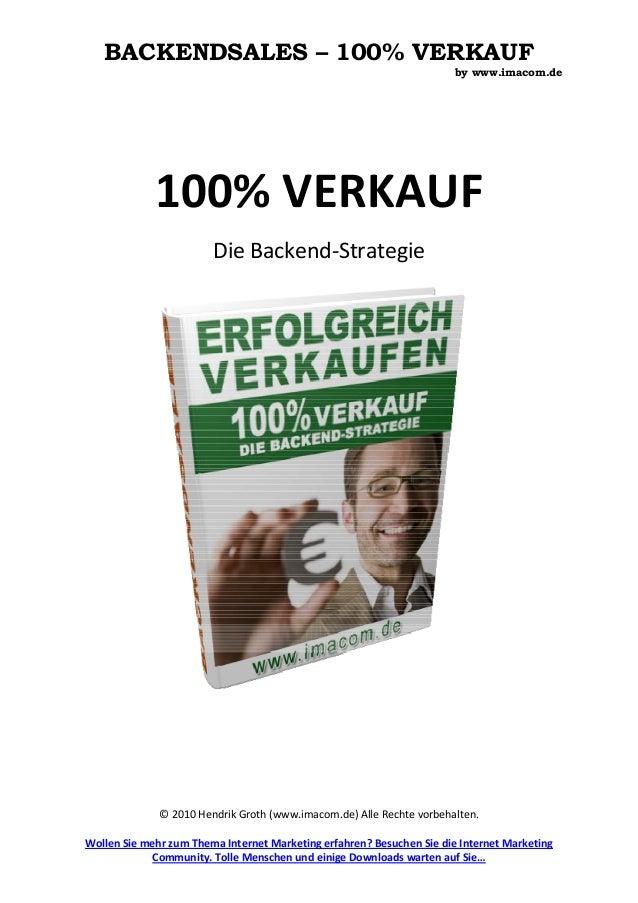 BACKENDSALES – 100% VERKAUF by www.imacom.de  ©2010HendrikGroth(www.imacom.de)AlleRechtevorbehalten.  WollenSie...