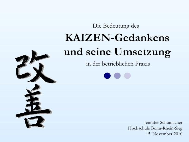 Die Bedeutung desKAIZEN-Gedankensund seine Umsetzung   in der betrieblichen Praxis                           Jennifer Schu...