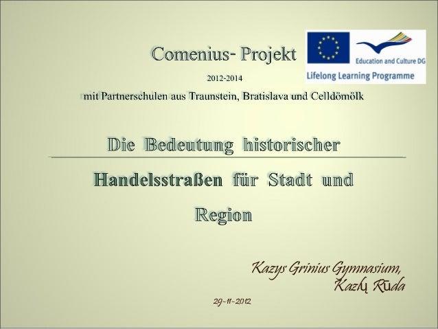 Kazys Grinius Gymnasium,                       Kazlų Rūda29-11-2012