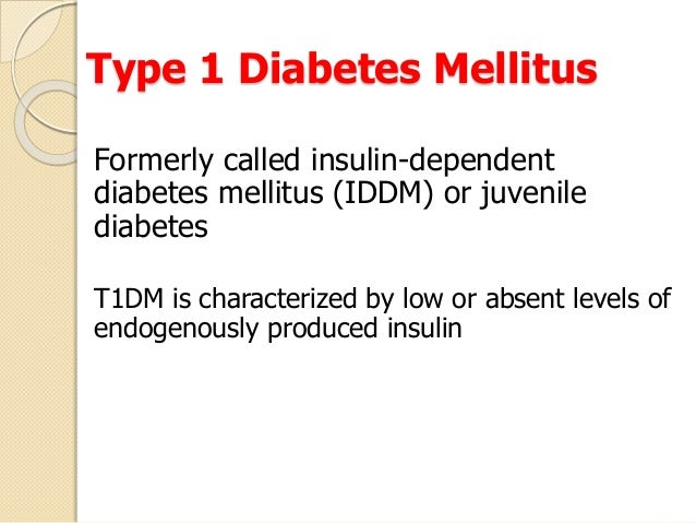 insulin dependent diabetes mellitus Adolescents with insulin-dependent diabetes mellitus (iddm) face increasing responsibilities for managing their own treatment for some, implementing their treatment.