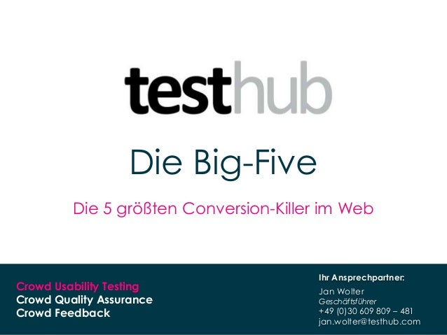www.testhub.com 1Crowd Usability TestingCrowd Quality AssuranceCrowd FeedbackDie Big-FiveDie 5 größten Conversion-Killer i...