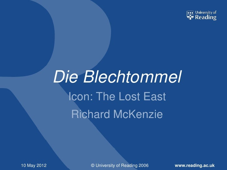 Die Blechtommel               Icon: The Lost East                Richard McKenzie10 May 2012        © University of Readin...