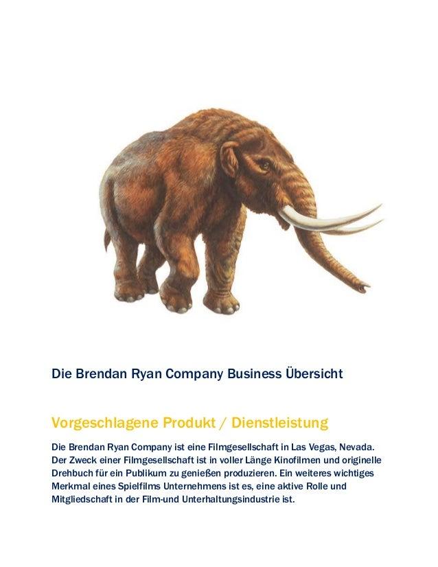 Die Brendan Ryan Company Business Übersicht Vorgeschlagene Produkt / Dienstleistung Die Brendan Ryan Company ist eine Film...