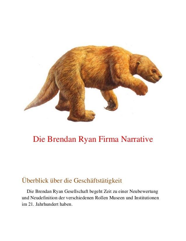 Die Brendan Ryan Firma Narrative Überblick über die Geschäftstätigkeit Die Brendan Ryan Gesellschaft begeht Zeit zu einer ...