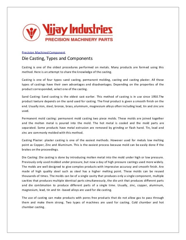 Precision Machined Component Die Casting, Types and Components Casting is one of the oldest procedures performed on metals...