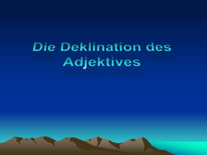 Die Deklination des Adjektives<br />