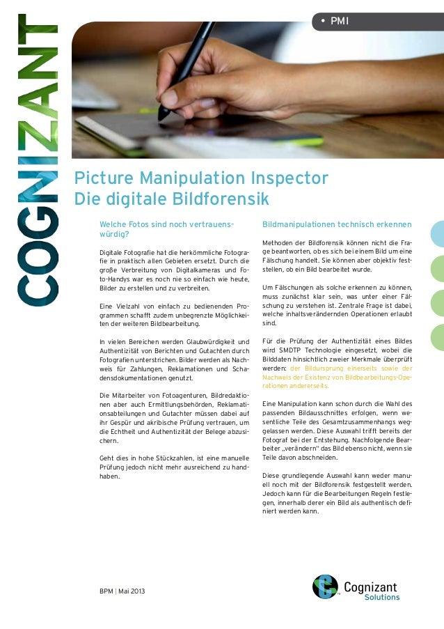 Picture manipulation Inspector Die digitale Bildforensik BPM | Mai 2013 • PMI Welche Fotos sind noch vertrauens- würdig? ...