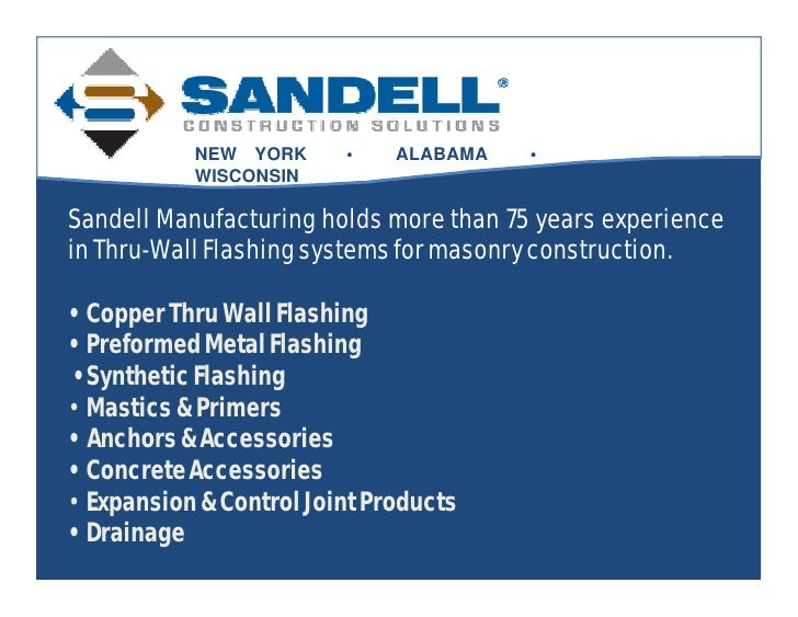 NEW YORK      •    ALABAMA   •            WISCONSIN  Sandell Manufacturing holds more than 75 years experience in Thru-Wal...