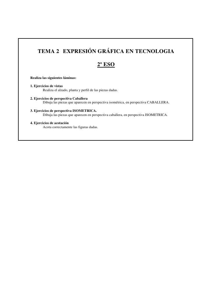 TEMA 2 EXPRESIÓN GRÁFICA EN TECNOLOGIA                                                2º ESORealiza las siguientes láminas...
