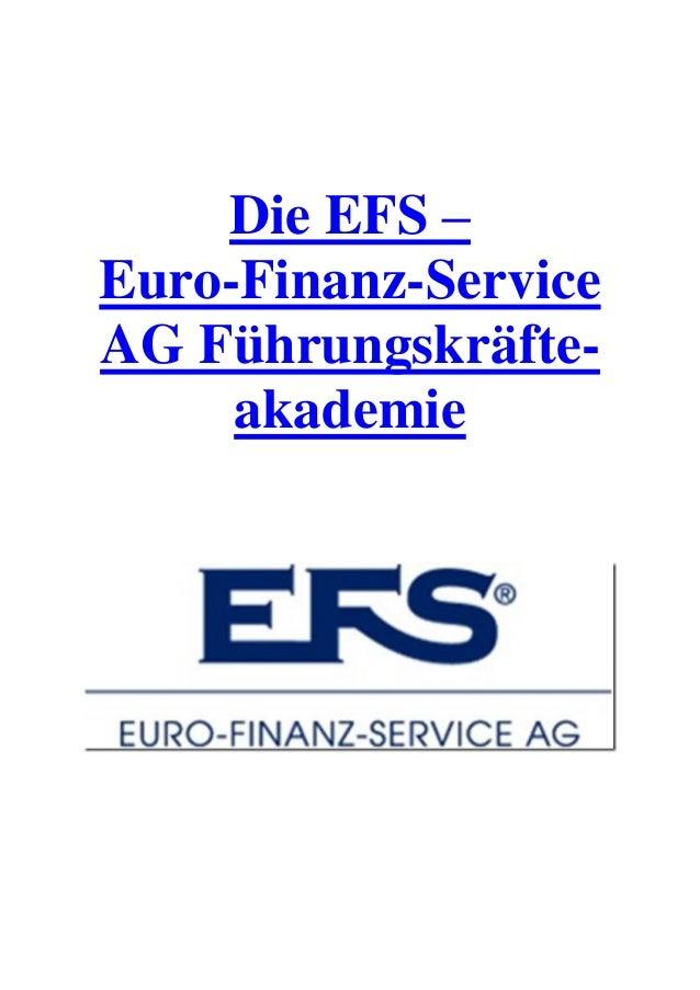 Die EFS – Euro-Finanz-Service AG Führungskräfte- akademie