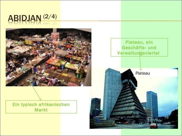 Plateau, ein  Geschäfts- und  Verwaltungsviertel  Plateau  Ein typisch afrikanischen  Markt