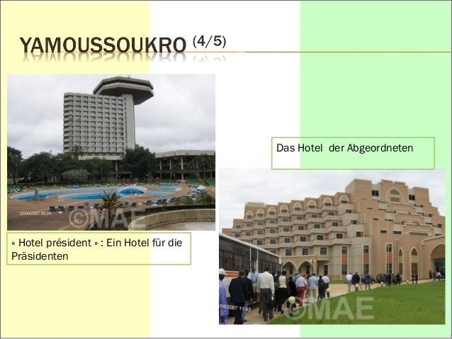 « Hotel président » : Ein Hotel für die  Präsidenten  Das Hotel der Abgeordneten