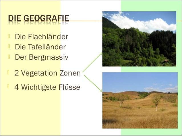  Die Flachländer   Die Tafelländer   Der Bergmassiv   2 Vegetation Zonen   4 Wichtigste Flüsse