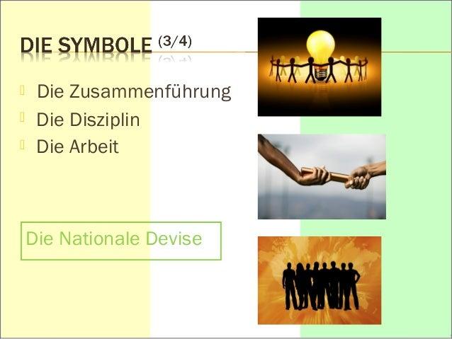  Die Zusammenführung   Die Disziplin   Die Arbeit  Die Nationale Devise
