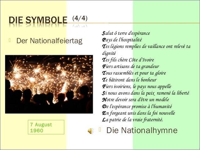  Der Nationalfeiertag  Salut ô terre d'espérance  Pays de l'hospitalité  Tes légions remplies de vaillance ont relevé ta ...