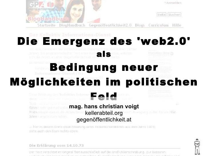Die Emergenz des 'web2.0'                  als       Bedingung neuer Möglichkeiten im politischen             Feld        ...