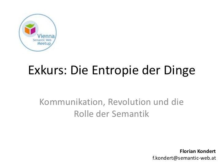 Exkurs: Die Entropie der Dinge  Kommunikation, Revolution und die        Rolle der Semantik                               ...