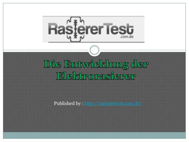 Published by : http://rasierertest.com.de/