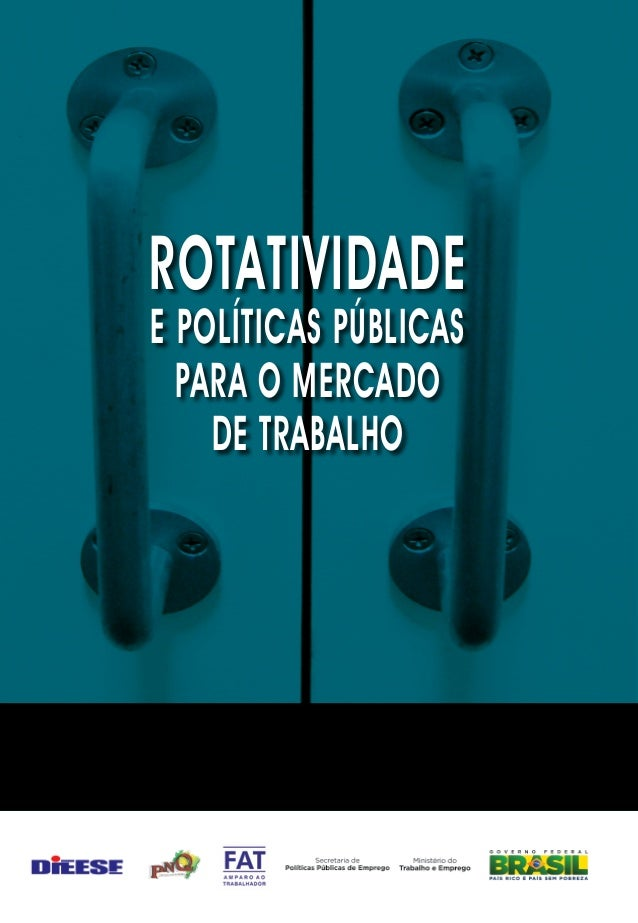 Rotatividade e políticas públicas para o mercado de trabalho Esta publicação atualiza informações apresentadas no livro Ro...