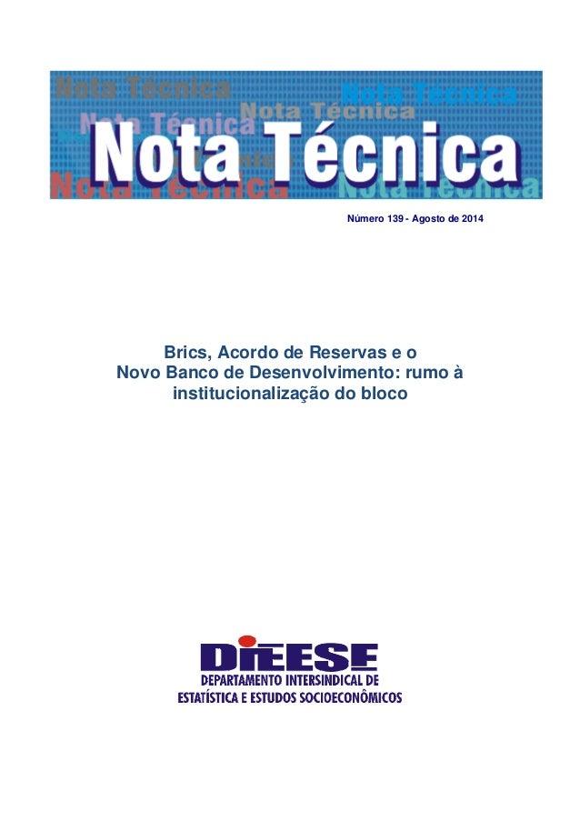 Número 139 - Agosto de 2014 Brics, Acordo de Reservas e o Novo Banco de Desenvolvimento: rumo à institucionalização do blo...