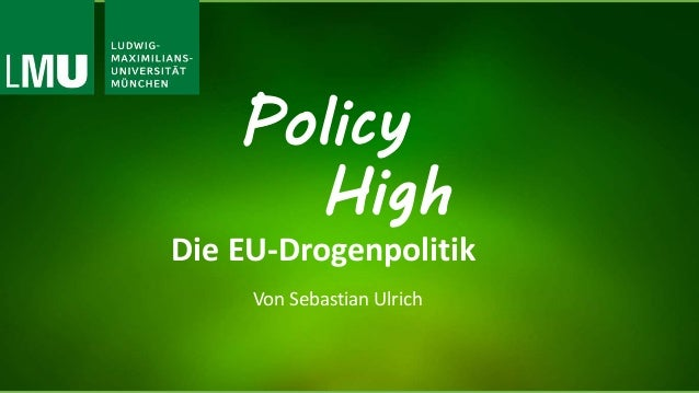 Policy High Die EU-Drogenpolitik Von Sebastian Ulrich