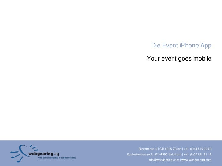 Die Event iPhone App                Your event goes mobile             Binzstrasse 9 | CH-8005 Zürich | +41 (0)44 515 20 0...
