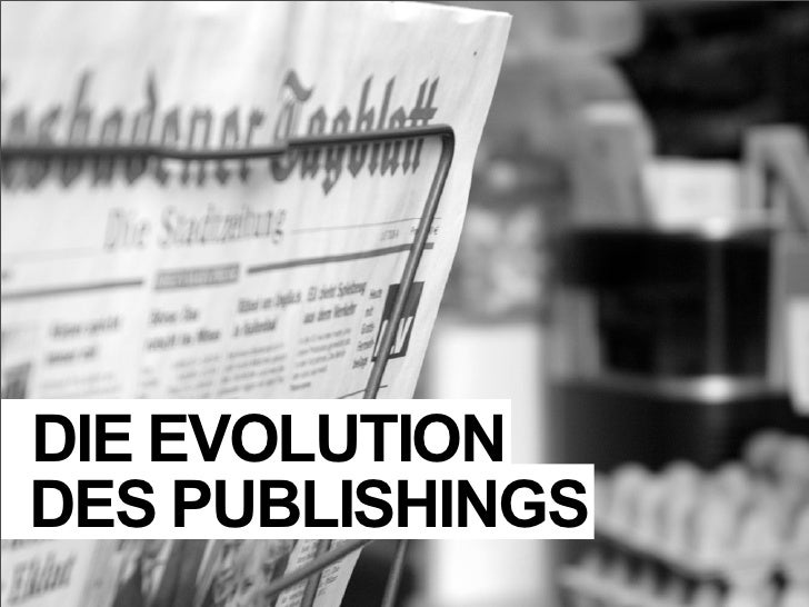 DIE EVOLUTION DES PUBLISHINGS