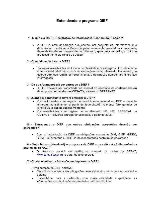 Entendendo o programa DIEF 1 - O que é a DIEF – Declaração de Informações Econômico- Fiscais ? • A DIEF é uma declaração q...