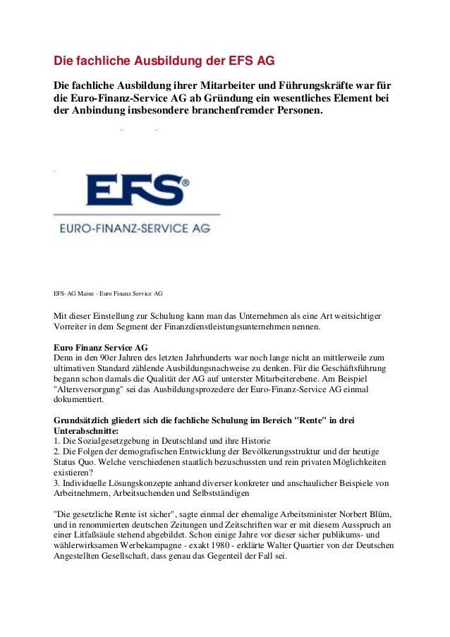 Die fachliche Ausbildung der EFS AG  Die fachliche Ausbildung ihrer Mitarbeiter und Führungskräfte war für die Euro-Finanz...