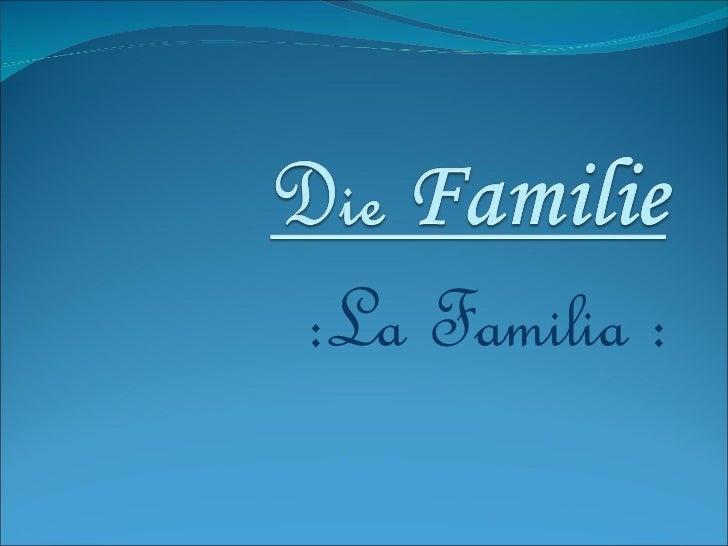 :La Familia :