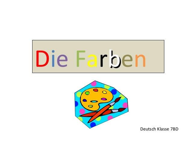 Die Farben         Deutsch Klasse 7BD