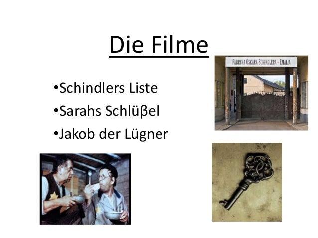 Die Filme  •Schindlers Liste  •Sarahs Schlüβel  •Jakob der Lügner