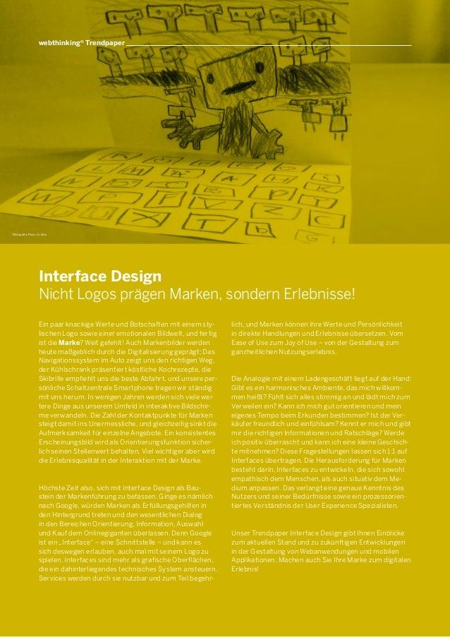 Interface Design Nicht Logos prägen Marken, sondern Erlebnisse! Ein paar knackige Werte und Botschaften mit einem sty- lis...