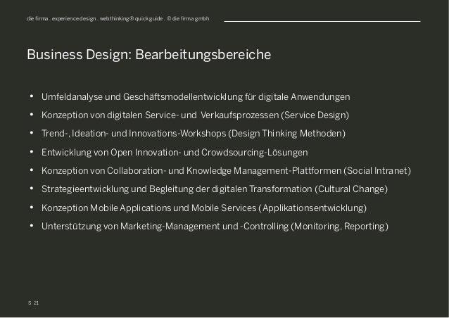 S die firma . experience design . webthinking® quick guide . © die firma gmbh • Umfeldanalyse und Geschäftsmodellentwickl...