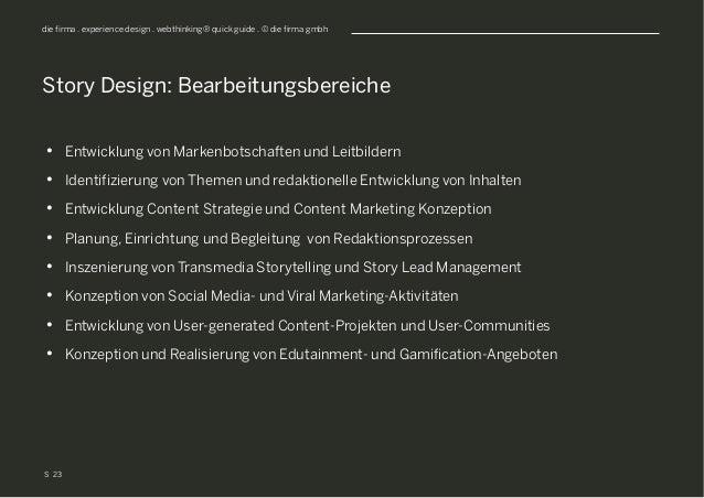 S die firma . experience design . webthinking® quick guide . © die firma gmbh • Entwicklung von Markenbotschaften und Lei...