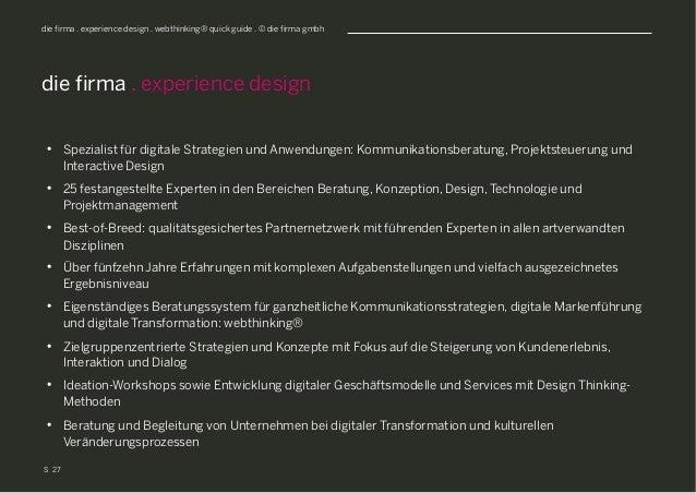 S die firma . experience design . webthinking® quick guide . © die firma gmbh • Spezialist für digitale Strategien und An...