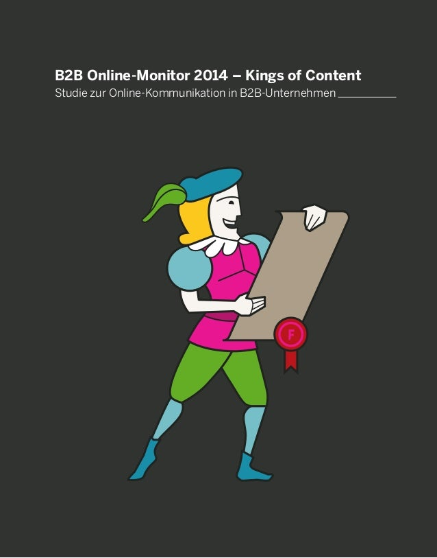 1 B2B Online-Monitor 2014 – Kings of Content Studie zur Online-Kommunikation in B2B-Unternehmen