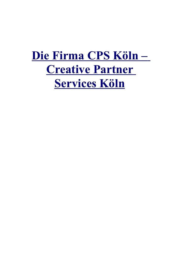 Die Firma CPS Köln –  Creative Partner    Services Köln