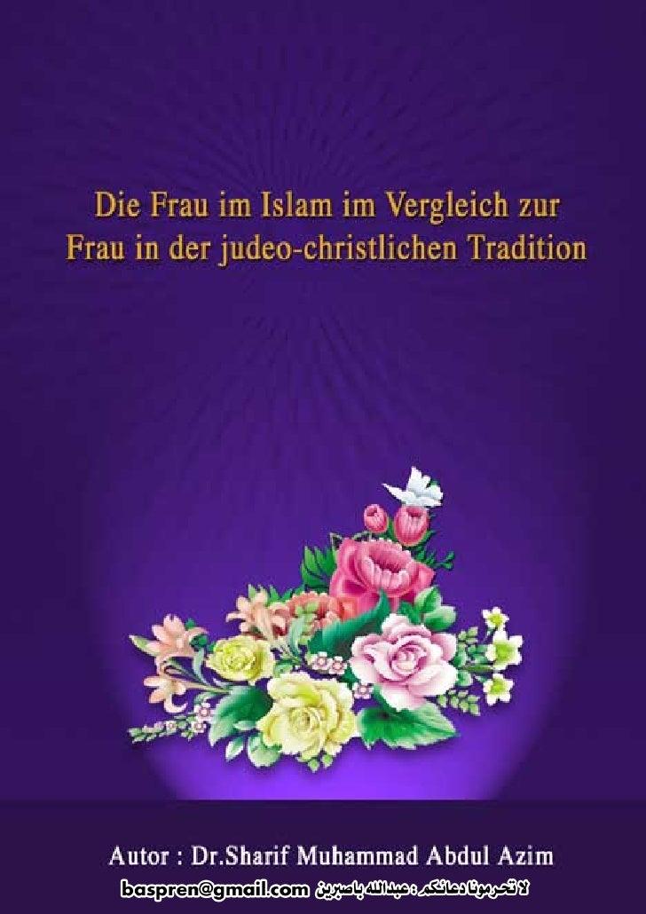 Die Frau im Islam im Vergleich zur   Frau in der judeo-christlichen Tradition         Autor: Dr. Sherif Muhammad Abdul Azi...
