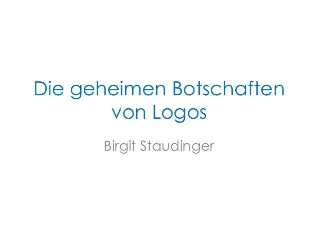 Die geheimen Botschaften von Logos Birgit Staudinger