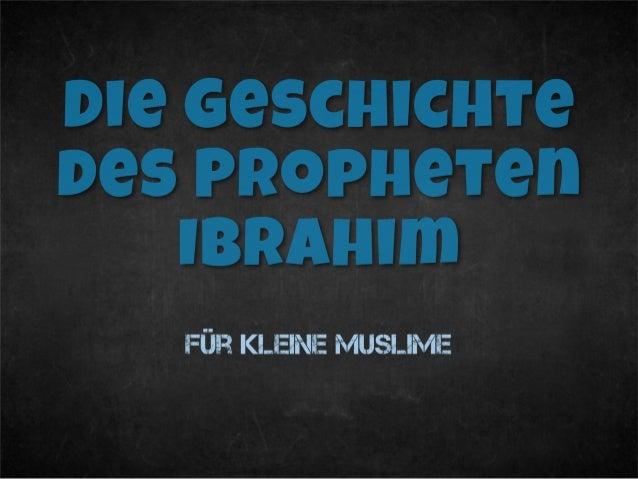 Die Geschichte des Propheten Ibrahim