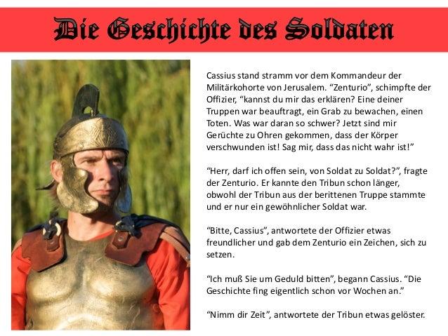 """Cassius stand stramm vor dem Kommandeur der Militärkohorte von Jerusalem. """"Zenturio"""", schimpfte der Offizier, """"kannst du m..."""
