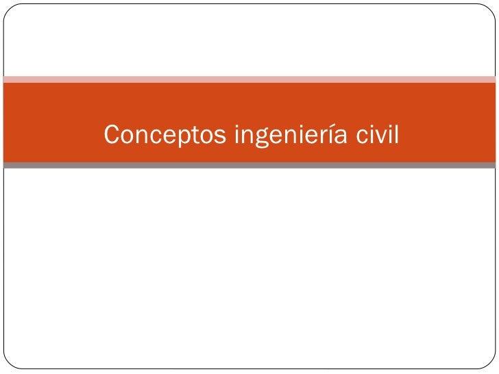 Conceptos ingeniería civil