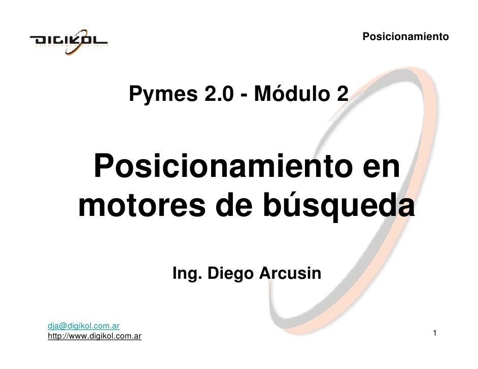 Posicionamiento                     Pymes 2.0 - Módulo 2        Posicionamiento en       motores de búsqueda              ...