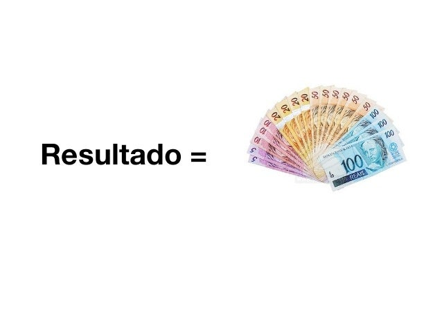 + VC >= Resultado